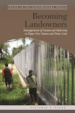Becoming Landowners (Topics in the Contemporary Pacific)