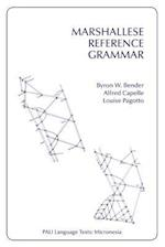 Marshallese Reference Grammar (Pali Language Texts. Micronesia)