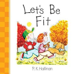 Let's Be Fit af P. K. Hallinan
