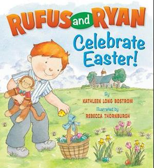 Rufus and Ryan Celebrate Easter! af Kathleen Long Bostrom