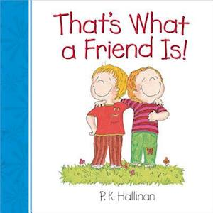 That's What a Friend Is! af P. K. Hallinan