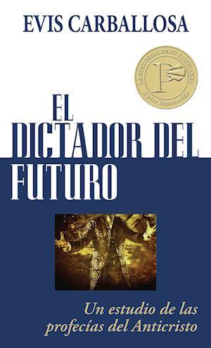 El dictador del futuro af Evis Carballosa