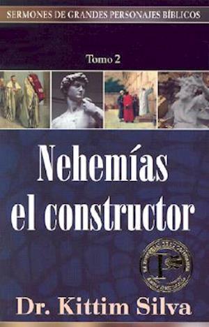 Nehemias el Constructor = Volume 2 af Kittim Silva