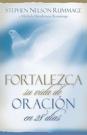 Fortalezca su Vida de Oracion en 28 Dias af Stephen Nelson Rummage