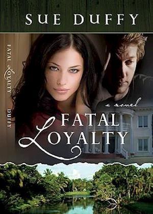 Fatal Loyalty af Sue Duffy