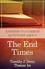 Answers to Common Questions about the End Times af Timothy J. Demy