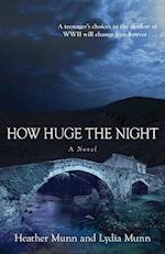 How Huge the Night af Heather Munn