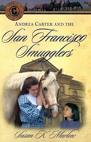 Andrea Carter and the San Francisco Smugglers af Susan K. Marlow