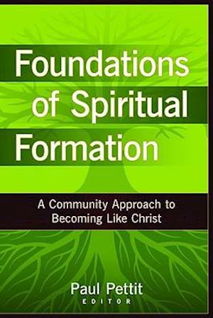 Foundations of Spiritual Formation af Paul Pettit