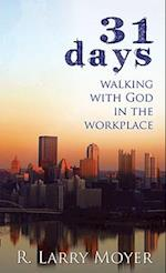 31 Days to Walking with God in the Workplace af R. Larry Moyer