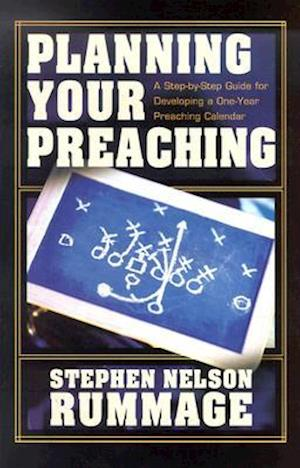 Planning Your Preaching af Stephen Nelson Rummage