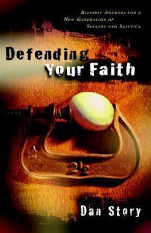 Defending Your Faith af Dan Story