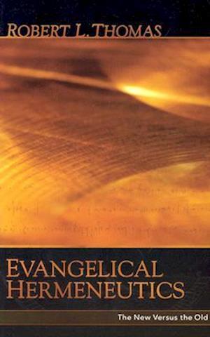 Evangelical Hermeneutics af Robert L. Thomas