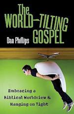 The World-Tilting Gospel af Dan Phillips