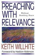 Preaching With Relevance af Keith Willhite