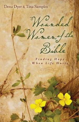 Wounded Women of the Bible af Dena Dyer