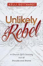 Unlikely Rebel af Kelli Gotthardt