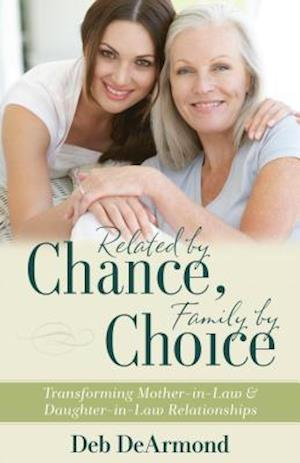 Related by Chance, Family by Choice af Deb Dearmond