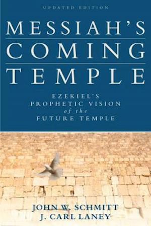 Messiah's Coming Temple af John W. Schmitt, J. Carl Laney