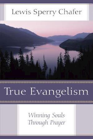 True Evangelism af Lewis Sperry Chafer