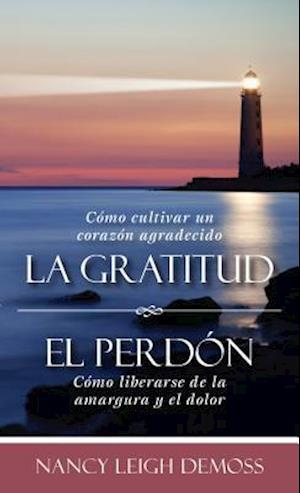 La gratutud - El perdón / Gratitude - Forgiveness af Nancy Leigh DeMoss