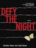 Defy the Night af Heather Munn, Lydia Munn