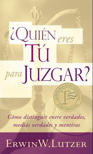 Quien eres tu para juzgar? af Erwin W. Lutzer