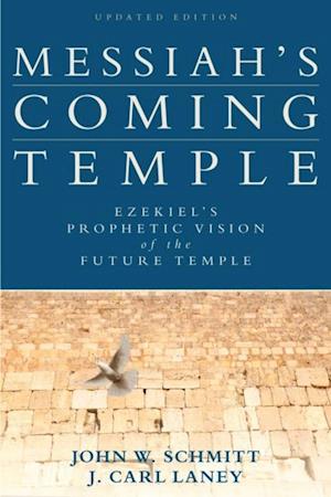Messiah's Coming Temple af J. Carl Laney, John W. Schmitt