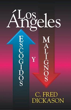 Angeles: escogidos y malignos af C. Fred Dickason