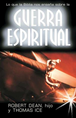 Guerra espiritual:Lo que ensena la Biblia af Robert Dean, Thomas Ice