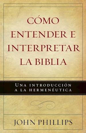 Como entender e interpretar la Biblia af John Phillips