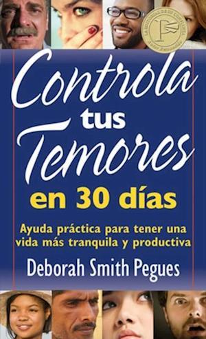 Controla tus temores en 30 dias af Deborah Smith Pegues