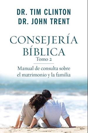Consejeria biblica tomo 2 af Dr. Tim Clinton, Dr. John Trent