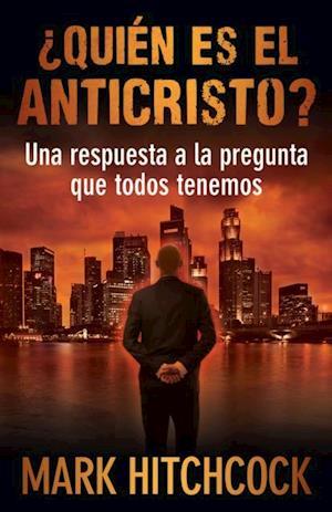 Quien es el Anticristo? af Mark Hitchcock