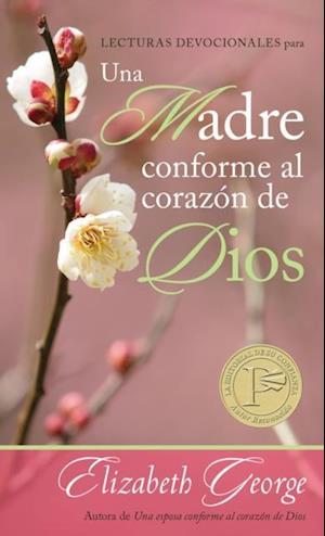 Lecturas devocionales para una madre conforme al corazon de Dios af Elizabeth George