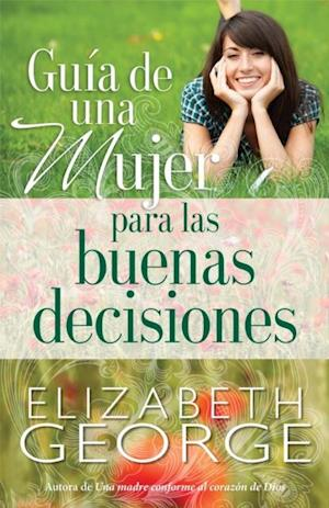 Guia de una mujer para las buenas decisiones af Elizabeth George