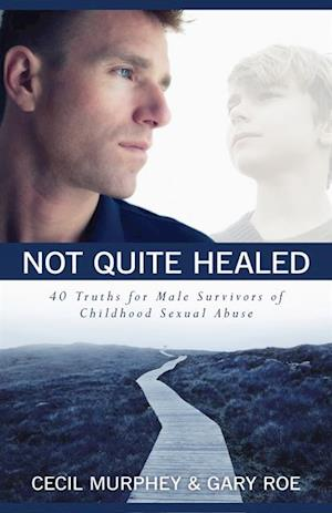 Not Quite Healed af Cecil Murphy, Gary Roe