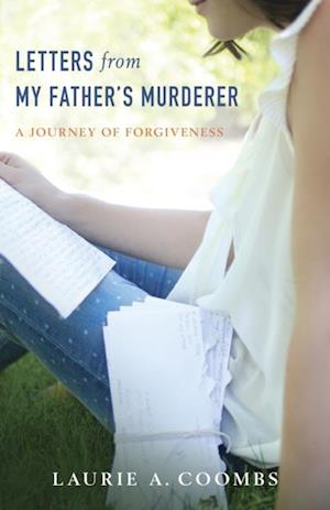Letters from My Father's Murderer af Laurie A. Coombs