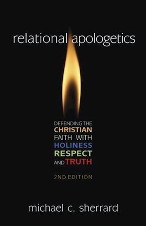 Relational Apologetics af Michael C. Sherrad