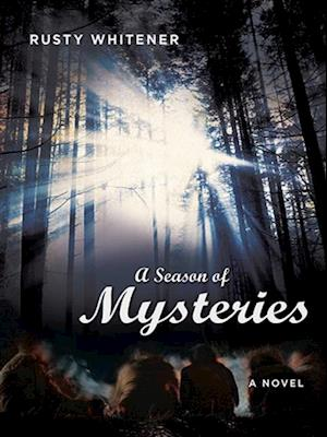 Season of Mysteries af Rusty Whitener