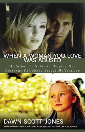 When a Woman You Love Was Abused af Dawn Scott Jones