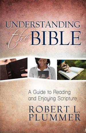 Understanding the Bible af Robert L. Plummer