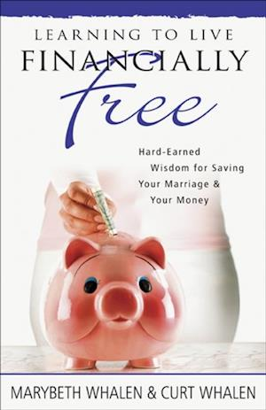 Learning to Live Financially Free af Marybeth Whalen, Curt Whalen
