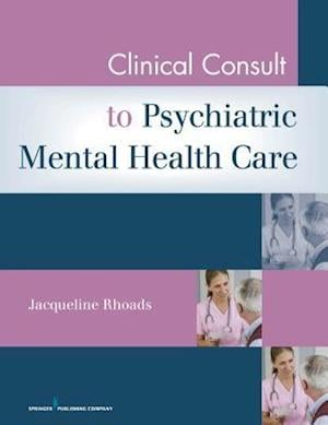 Clinical Consult to Psychiatric Mental Health Care af Jacqueline Rhoads
