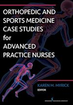 Orthopedic and Sports Medicine Case Studies for Advanced Practitioners