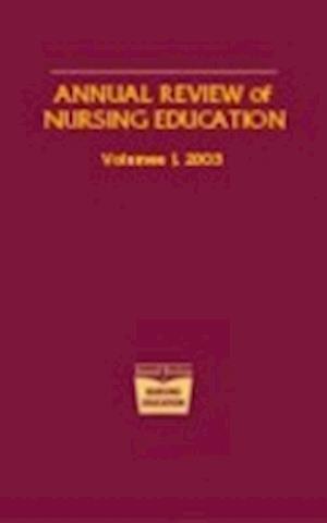 Annual Review of Nursing Education, Volume 1, 2003 af K. T. Heinrich, Marilyn H. Oermann, M. H. Oermann