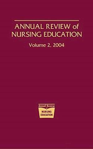 Annual Review of Nursing Education, Volume 2, 2004 af Marilyn H. Oermann, Kathleen T. Heinrich