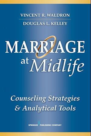 Marriage at Midlife af Douglas L. Kelley, Vincent R. Waldron