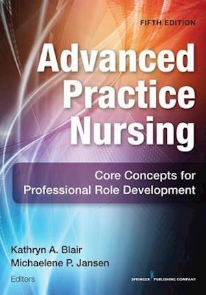 Advanced Practice Nursing, Fifth Edition af C, C, PhD Dr. Michalene Jansen RN