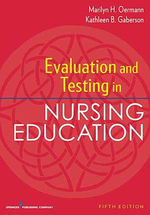 Bog, paperback Evaluation and Testing in Nursing Education af Marilyn H. Oermann